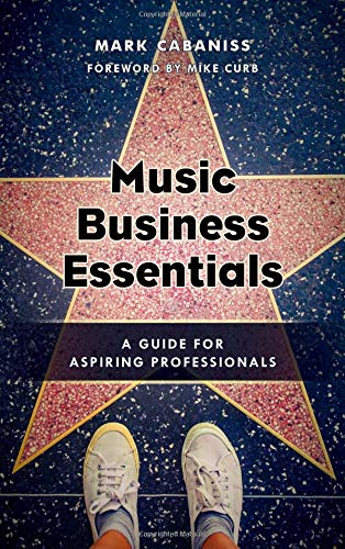 Music Business Essentials: A Guide for Aspiring (Essential Music Guide)