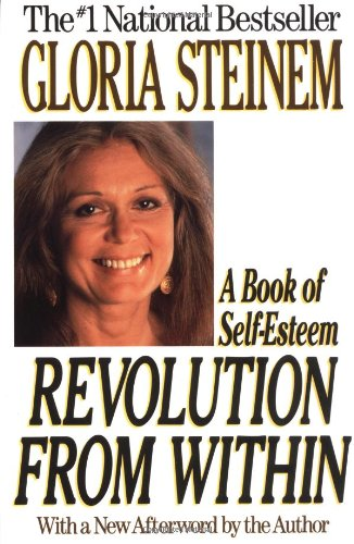 Revolution From Within by Gloria Steinem