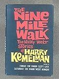 Hardcover The Nine Mile Walk: The Nicky Welt Stories of Harry Kemelman by Harry Kemelman (1967-06-05) Book