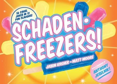 SchadenFreezers!: 56 Cruel Jokes in 12 Fun Flavors