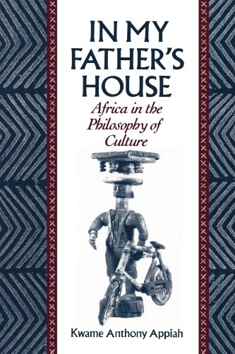 In My Father's House: Africa in the Philosophy of Culture (My Fathers World World History And Literature)