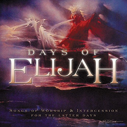 Days of Elijah: Songs of Worsh...