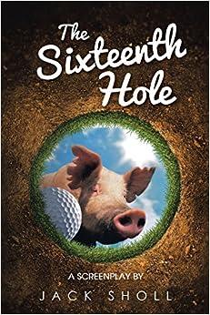 Book The Sixteenth Hole: A Screenplay