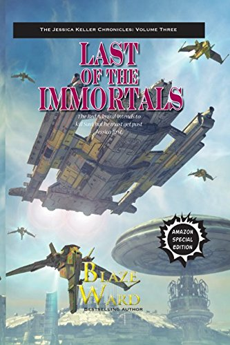 Last of the Immortals (The Jessica Keller Chronicles)