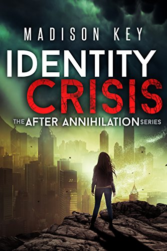 Identity Crisis: A Post Apocalyptic Sci-Fi Thriller (The After Annihilation Series Book 1) by [Key, Madison]