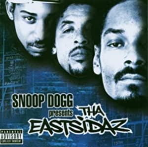 Snoop Dogg Presents Tha Eastsidaz Snoop Dogg Suga Free Sylk E Fyne Bad Azz Kurupt Kokane Dr Dre Pretty Tony Jayo Felony Warren G Xzibit Tha Eastsidaz Blaqthoven Butch Cassidy Meech Wells L T