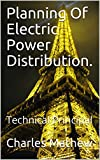 img - for Planning Of Electric Power Distribution.: Technical Principal book / textbook / text book