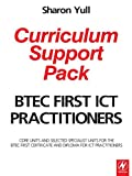 BTEC First ICT Practitioners Curriculum Support Pack 9780750683258