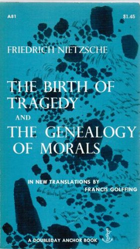 Birth of Tragedy and the Genealogy of Morals, Nietzsche, Friedrich