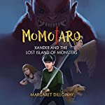 Momotaro Xander and the Lost Island of Monsters | Margaret Dilloway