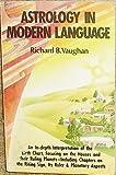 Astrology in Modern Language, Richard B. Vaughan, 0916360288