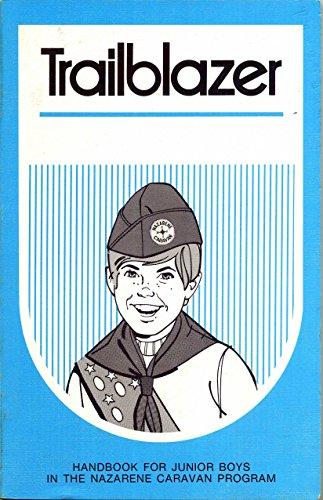 The Trailblazer, Handbook for Junior Boys in the Nazaarene Caravan ()