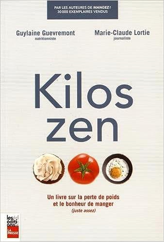 Kilos Zen Un Livre Sur La Perte De Poids Et Le Bonheur De