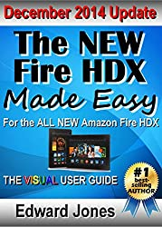 The NEW Fire HDX Made Easy: A VISUAL User Guide for the Fire HDX (English Edition)