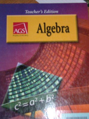 AGS Algebra (Teacher's Edition)