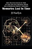 download ebook memories lost in time: ben travels back in time to the one day missing from his otherwise perfect memory pdf epub