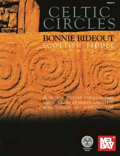Mel Bay Celtic Circles: A Musical Picture through Time Joing Cycles of Heaven and Earth with Cycles of Everyday Life