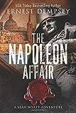 The Napoleon Affair: A Sean Wyatt Archaeological Thriller