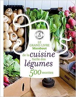 Grand Livre Marabout De La Cuisine Facile Des Legumes Le
