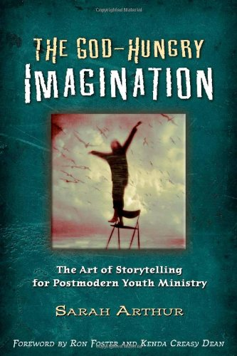 The God-Hungry Imagination: The Art of Storytelling for ...