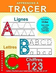 Apprenons à Tracer: Lignes Lettres Chiffres: Cahier d'écriture pour maternelles: PS, MS, GS, et CP: Cahier