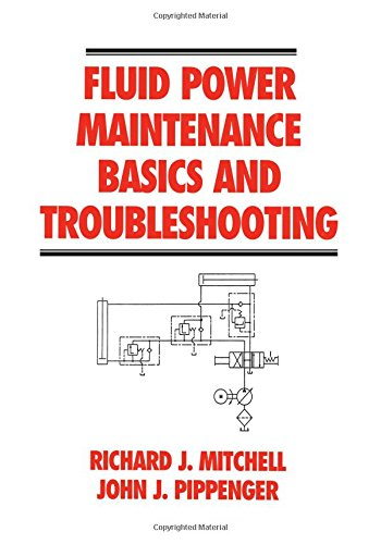 Fluid Power Maintenance Basics and Troubleshooting (Fluid Power and Control)