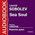 Sea Soul [Russian Edition]   Leonid Sobolev
