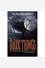 Dark Things Kindle Edition