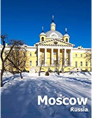 Moscow Russia: Coffee Table Photography Travel Picture Book Album Of A Russian Country And City In Eastern Europe Large Size Photos Cover