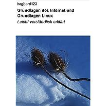 Grundlagen des Internet und Grundlagen Linux: Leicht verständlich erklärt (German Edition)
