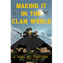 Roblox: Making it in the clan world (A guide to creating an epic ROBLOX group from scratch by the famous leader Tonitoni - Founder of a 55,000 member group!, ROBLOX, roblox guide, roblox handbook)