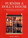img - for Furnish a Doll's House: An Illustrated Guide to Creating Miniature Furniture, Dolls and Accessories book / textbook / text book
