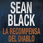 La Recompensa del Diablo [The Reward of the Devil] (Spanish Edition) | Sean Black,Isabel Murillo