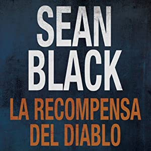 La Recompensa del Diablo [The Reward of the Devil] (Spanish Edition) Audiobook