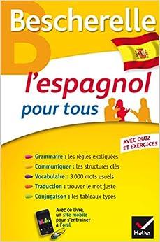 PDF Gratis Bescherelle L'espagnol Pour Tous: Grammaire, Vocabulaire, Conjugaison...
