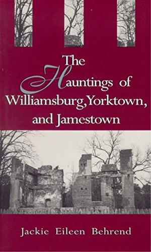 Hauntings of Williamsburg, Yorktown, and Jamestown