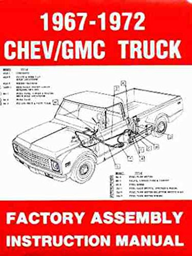COMPLETE CHEVROLET AND GMC TRUCKS & PICKUPS 1967 1968 1969 1970 1971 1972 FACTORY ASSEMBLY MANUAL - INCLUDES ALL C and K Series, Pickups, Panel, Suburban, Blazer, GMC Suburban, C10, C20, C30, K10, K20, K30. CHEVROLET