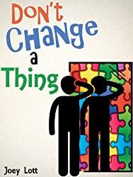 Don't Change a Thing: Discovering Freedom in The Recovery From Spirituality (English Edition)