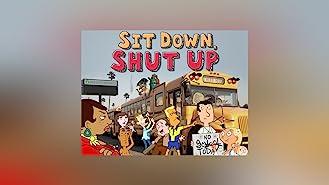 Sit Down, Shut Up Season 1