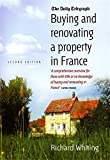 Buying and Renovating a Property in France: A Comprehensive Overview for Those With Little or No Knowledge of Buying and Renovating in France