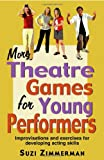 More Theatre Games for Young Performers, Suzi Zimmerman, 1566080967
