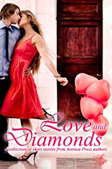 Love And Diamonds by [Mullen, Amy, Maxfield, Brenda, West, E. A., Roycroft, Vivian, Gray, Heather, Salter, J. L., Gravely, Jennifer, Bossman, Kathy, Martin, Kelly, Cheney, Kristine, Sherry Gloag, Mackenzie Zanna]