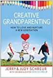 Creative Grandparenting, Judy Schreur and Jerry Schreur, 1572934883