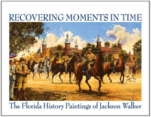 Recovering Moments In Time: The Florida History Paintings Of Jackson Walker