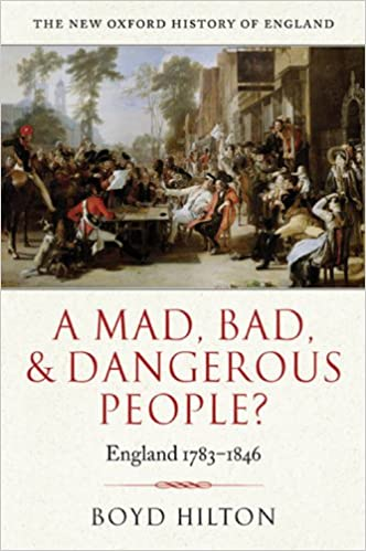 Amazon a mad bad and dangerous people england 1783 1846 amazon a mad bad and dangerous people england 1783 1846 new oxford history of england ebook boyd hilton kindle store fandeluxe Image collections