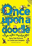 img - for Once Upon a Doodle: Fairy-Tale Pictures to Create and Complete book / textbook / text book