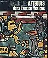La vie des azteques dans l'ancien mexique par Soisson