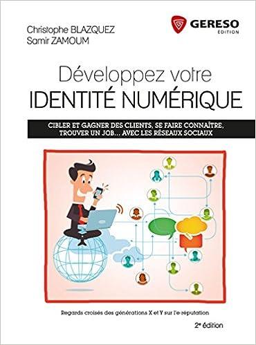 Développez votre identité numérique (3e Ed) - Samir Zamoum & Christophe Blazquez