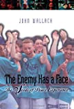 img - for The Enemy Has a Face: The Seeds of Peace Experience book / textbook / text book