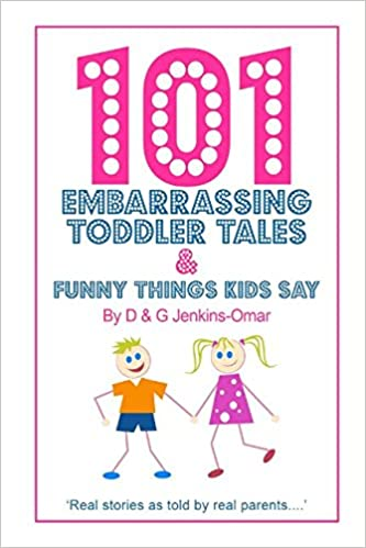 101 Embarrassing Toddler Tales Funny Things Kids Say Real Stories